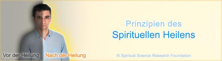 Spirituelles Heilen, Spirituelle Heilung - Die Grundprinzipien