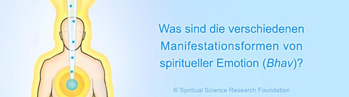 Was sind die verschiedenen Manifestationsformen von spiritueller Emotion (Bhav)