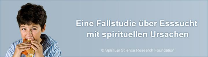 Fallstudie über Esssucht mit spirituellen Ursachen