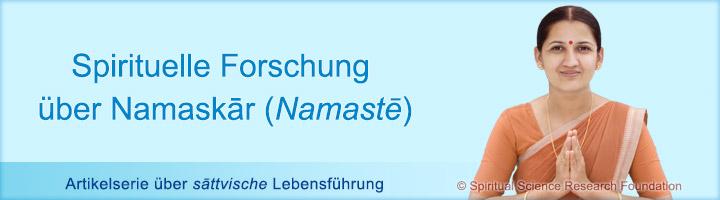 Spirituelle Forschung über Namaskar (Namaste) - sattvische Lebensführung
