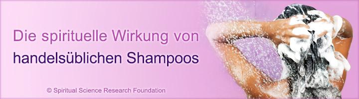 Spirituelle Wirkung von Shampoos