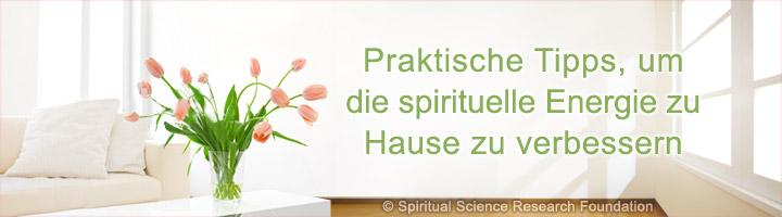 Spirituelle Energie im Haus verbessern – Tipps