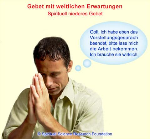 Gebet mit weltlichen Erwartungen - spirituell niedriges Gebet