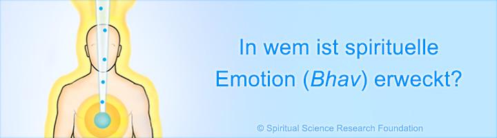 In wem ist spirituelle Emotion (Bhav) erweckt?