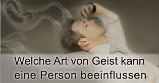 Welche Art von Geist Kann eine Person beeinflussen