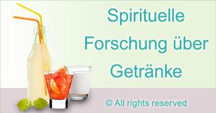 Spirituelle Forschung über Getränke