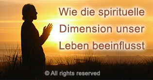 Wie die spirituelle Dimension unser Leben beeinflusst