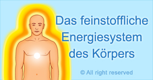 das feinstoffliche energiesystem des korpers