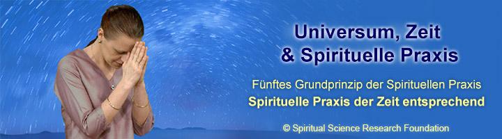 Spirituelle Praxis in der gegenwärtigen Zeit