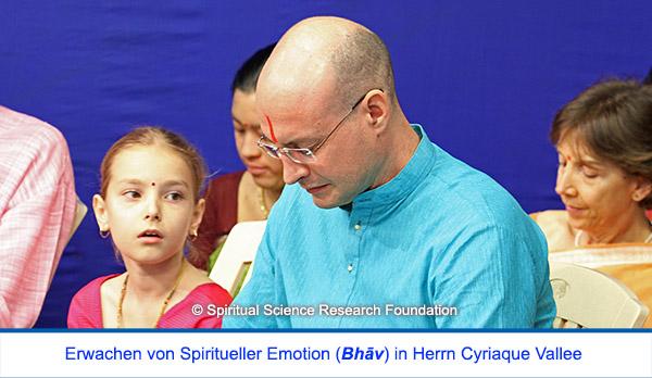 Der spirituelle Weg Seiner Heiligkeit Cyriaque Vallees - Erwachen von Spiritueller Emotion (Bhav)