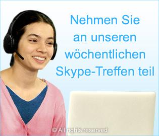 Nehmen Sie an unseren wochentlichen Skype-Treffen teil