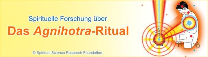 Spirituelle Forschung über das Agnihotra-Ritual