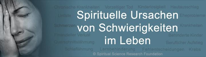 Spirituelle Ursachen von Schwierigkeiten im Leben