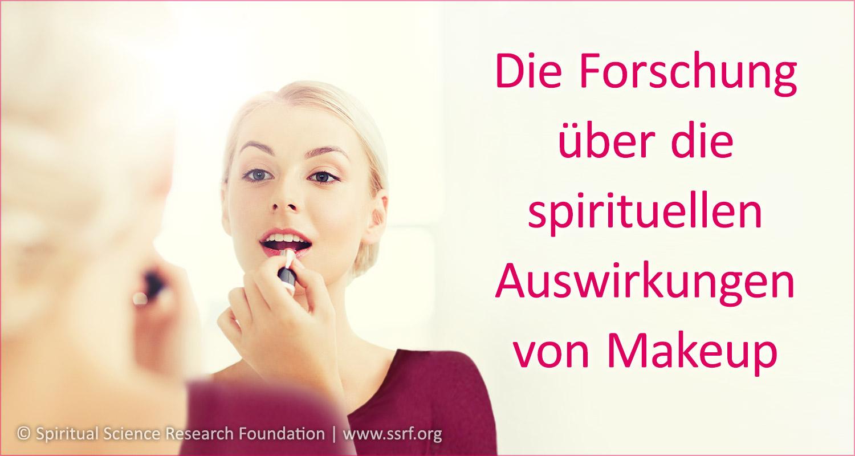 Die Forschung über die spirituellen Auswirkungen von Makeup
