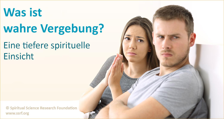 Was ist wahre Vergebung? – Eine tiefere Einsicht
