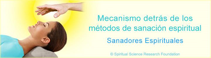 Mecanismo detrás de los métodos de sanación espiritual – Sanadores espirituales