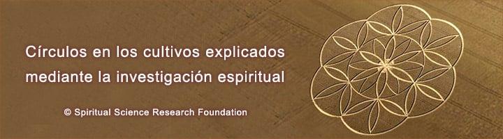 Círculos en los cultivos explicados mediante la investigación espiritual