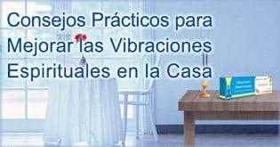 Consejos Practicos para Mejorar las Vibraciones Espirituales en l aCasa