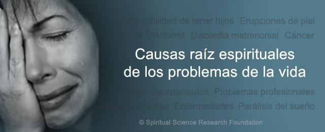 Causas raiz espirituales de los problemas de la vida