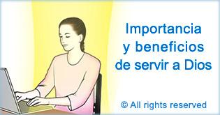 Importancia y beneficios sde servir a Dios