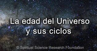 La edad del Universo y sus ciclos