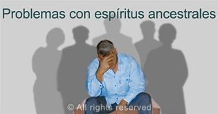 Problemas con espiritus ancestrales
