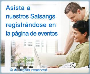 Asista a nuestros Satsangs registreandose en la pagina de eventos
