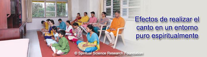 Efecto de hacer el canto en un lugar con pureza espiritual