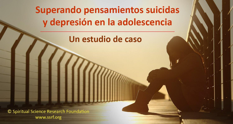 Superando la depresión y los pensamientos suicidas a través de la práctica espiritual