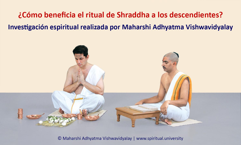https://www.spiritualresearchfoundation.org/spiritual-problems/ancestral-spirits/shraddha-ritual-benefits-descendants/