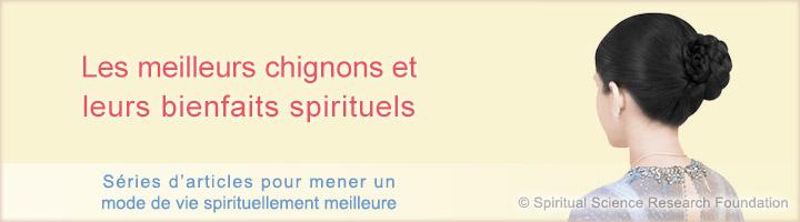 Porter le Chignon et les avantages spirituels