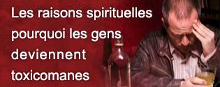 Les raisons spirituelles pourquoi les gens deviennent toxicomanes