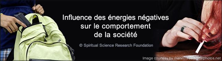Influence des énergies négatives sur notre comportement et société