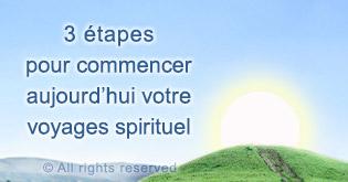 3 etapes pour commencer aujourd'hui votre voyages spirituel