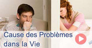 Cause des Problemes dans la Vie