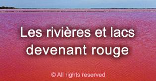 Les rivieres et lacs devenant rouge