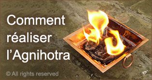 Comment realiser I'Agnihotra