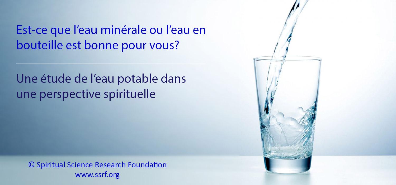 L'eau minérale ou en bouteille est-elle réellement pure ?