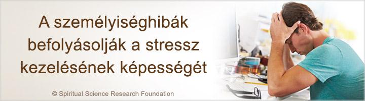A személyiséghibák és a stressz kezelése