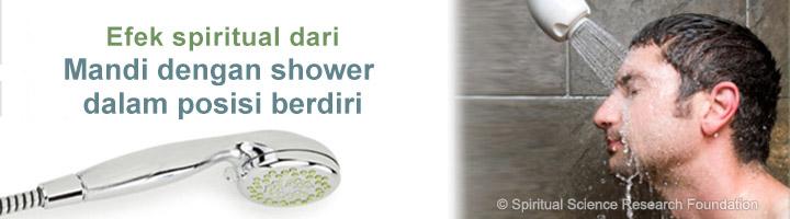 Efek spiritual mandi dengan shower dalam posisi berdiri