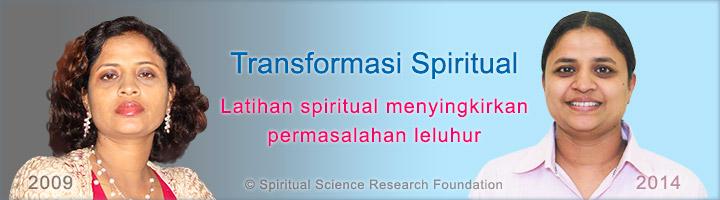 Transformasi Spiritual – Latihan spiritual menyingkirkan permasalahan dengan arwah leluhur