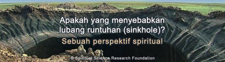Apa yang menyebabkan lubang runtuhan (sinkhole)? – Sebuah Perspektif Spiritual