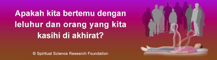Bisakah kita menemui leluhur dan orang yang kita kasihi di akhirat?