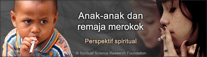Anak-anak dan remaja merokok – sebuah perspektif spiritual