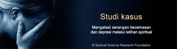 Mengatasi serangan kecemasan dan depresi melalui latihan spiritual