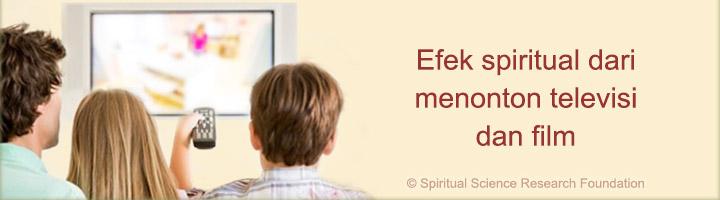 Efek spiritual dari menonton televisi dan film