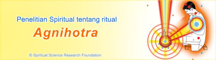 Penelitian Spiritual tentang Agnihotra