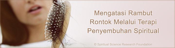 Mengatasi rambut rontok melalui terapi penyembuhan spiritual