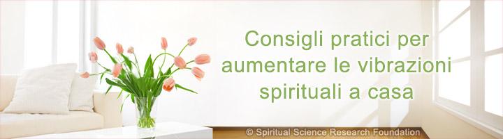 Consigli pratici per aumentare le vibrazioni spirituali a casa=