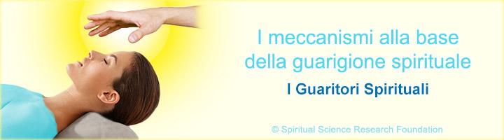 I meccanismi alla base della guarigione spirituale – I Guaritori Spirituali